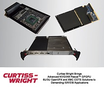 Curtiss-Wright Brings Advanced NVIDIA® Pascal™ GPGPU COTS Solutions to Demanding ISR/EW Applications