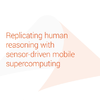 White Paper: Replicating human reasoning with sensor-driven mobile supercomputing