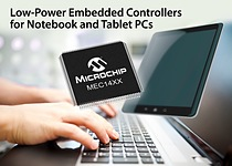 Microchip\'s MEC14XX family of highly configurable low-power embedded controllers is customized to the needs of x86-based notebook and tablet platform designers.