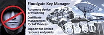 Icon Labs Floodgate Key Manager enables OEMs and device developers to easily add secure credentialing services to their devices.